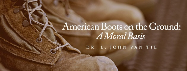 , American Boots on the Ground: A Moral Basis