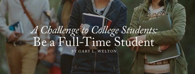 , A Challenge to College Students: Be a Full-Time Student