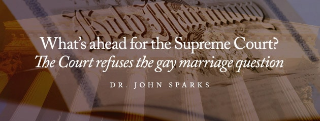 , What's ahead for the Supreme Court? The Court refuses the gay marriage question