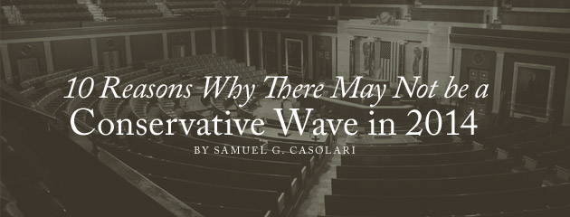 , 10 Reasons Why There May Not be a Conservative Wave in 2014