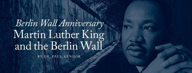 , Martin Luther King and the Berlin Wall