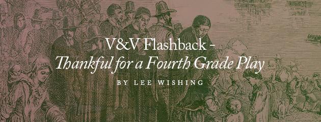 , V&V Flashback – Thankful for a Fourth Grade Play