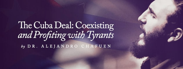 , The Cuba Deal: Coexisting and Profiting with Tyrants