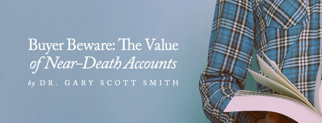 , Buyer Beware: The Value of Near-Death Accounts