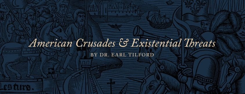 , American Crusades and Existential Threats