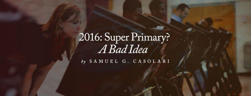 , 2016: Super Primary? A Bad Idea
