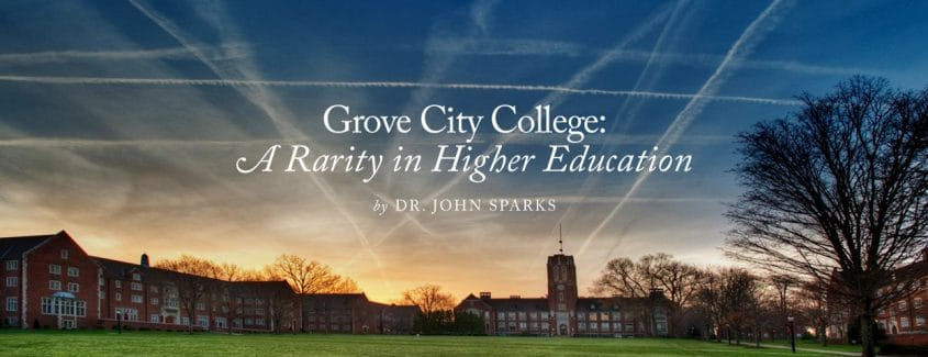 , Grove City College: A Rarity in Higher Education
