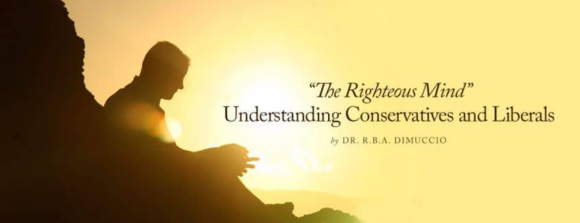 ", ""The Righteous Mind"" – Understanding Conservatives and Liberals"
