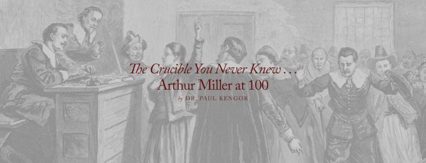 , The Crucible You Never Knew … Arthur Miller at 100