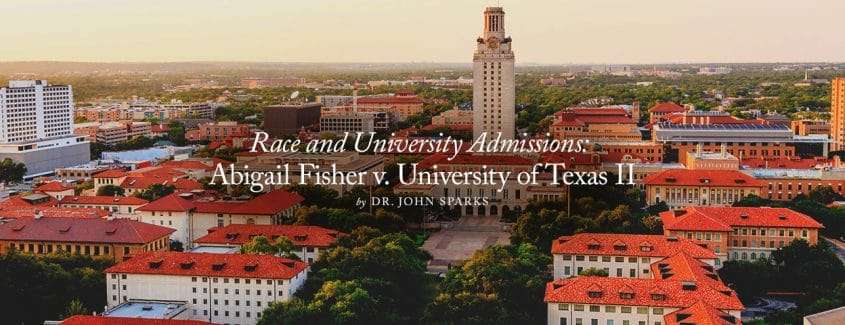 , Supreme Court Cases in the New Term (Part 1) – Race and University Admissions: Abigail Fisher v. University of Texas II