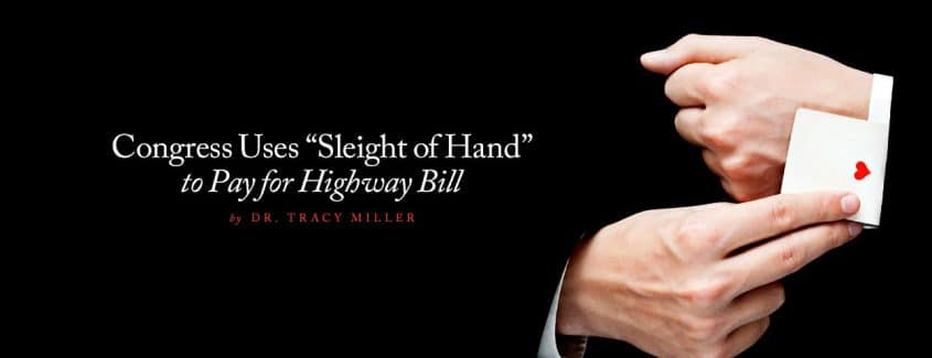 """, Congress Uses """"Sleight of Hand"""" to Pay for Highway Bill"""