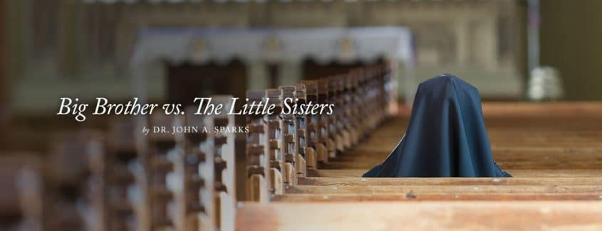, Big Brother vs. The Little Sisters … Obama Administration Takes Nuns to Supreme Court