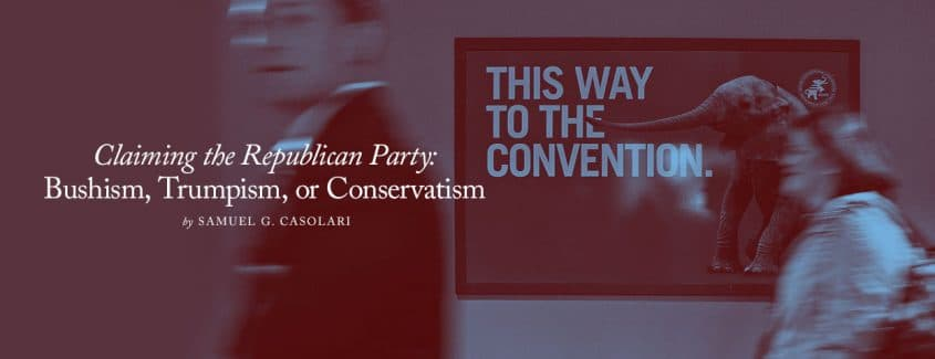 , Claiming the Republican Party: Bushism, Trumpism, or Conservatism