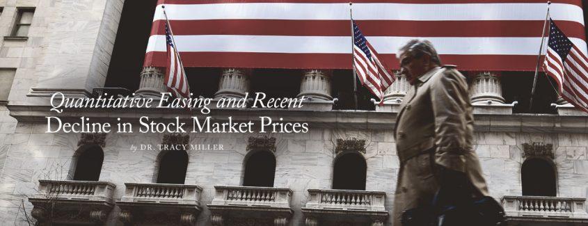 , Quantitative Easing and Recent Decline in Stock Market Prices