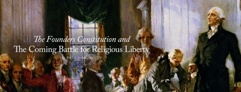 , STREAMING VIDEO – The Founders Constitution and the Coming Battle for Religious Liberty