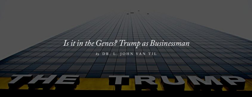 , Is it in the Genes? Trump as Businessman