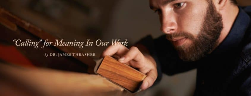 """, """"Calling"""" for Meaning In Our Work"""