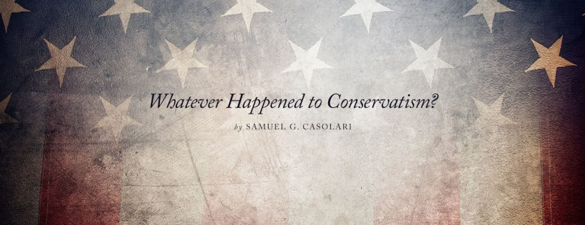 , Whatever Happened to Conservatism?