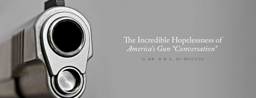 ", The Incredible Hopelessness of America's Gun ""Conversation"""