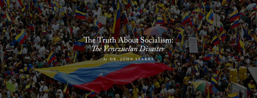 , The Truth About Socialism: The Venezuelan Disaster