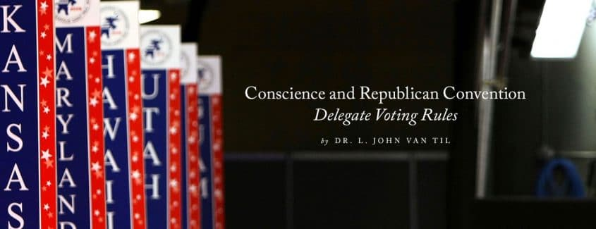 , Conscience and Republican Convention Delegate Voting Rules
