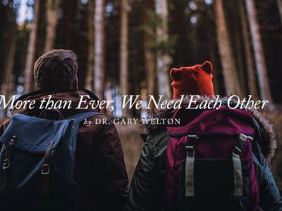 More than Ever, We Need Each Other