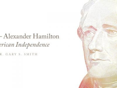 Alexander Hamilton and American Independence