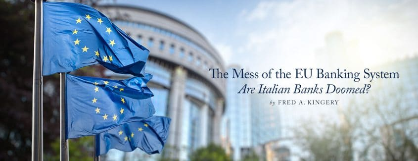 , The Mess of the European Union Banking System — Are Italian Banks Doomed?