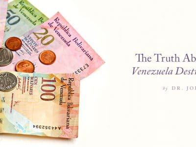 The Truth About Socialism: Venezuela Destroys Its Currency