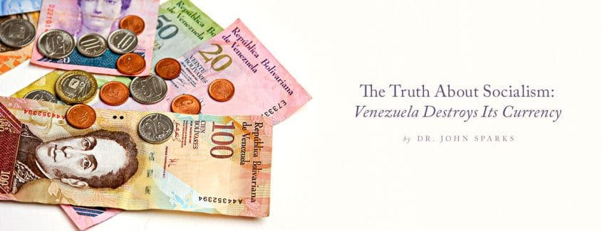 , The Truth About Socialism: Venezuela Destroys Its Currency