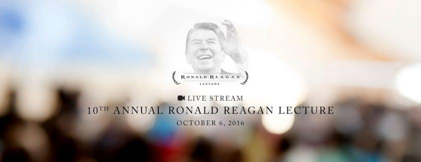 , Live Stream – 10th Annual Ronald Reagan Lecture – October 6, 2016