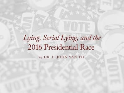 Lying, Serial Lying, and the 2016 Presidential Race