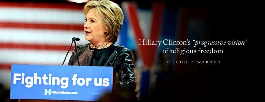 ", Hillary Clinton's ""progressive vision"" of religious freedom"