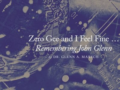 Zero Gee and I Feel Fine … Remembering John Glenn