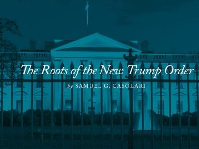 The Roots of the New Trump Order