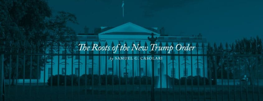 , The Roots of the New Trump Order