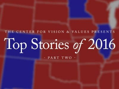 , The Center for Vision & Values Presents: Top 10 of 2017, The Institute for Faith and Freedom