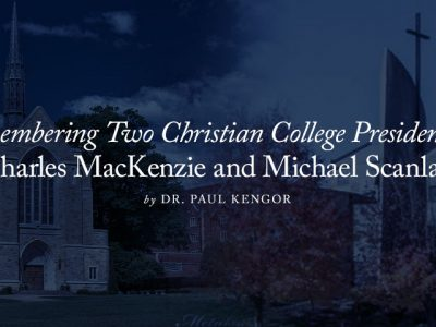 Remembering Two Christian College Presidents—Charles MacKenzie and Michael Scanlan