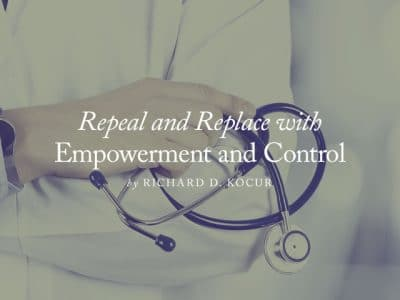 Repeal and Replace with Empowerment and Control