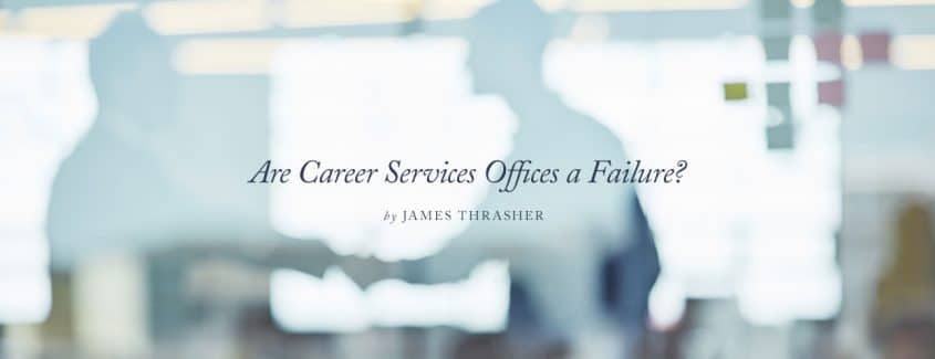 , Are Career Services Offices a Failure?