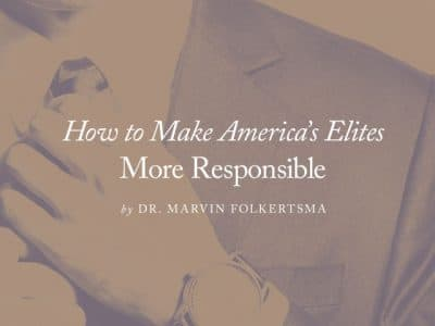 How to Make America's Elites More Responsible