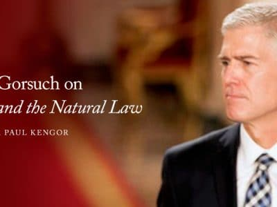 Neil Gorsuch on Life, Liberty, and the Natural Law