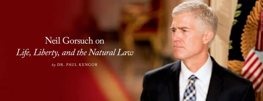 , Neil Gorsuch on Life, Liberty, and the Natural Law