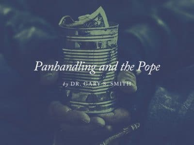 Panhandling and the Pope: A Better Strategy to Help the Poor