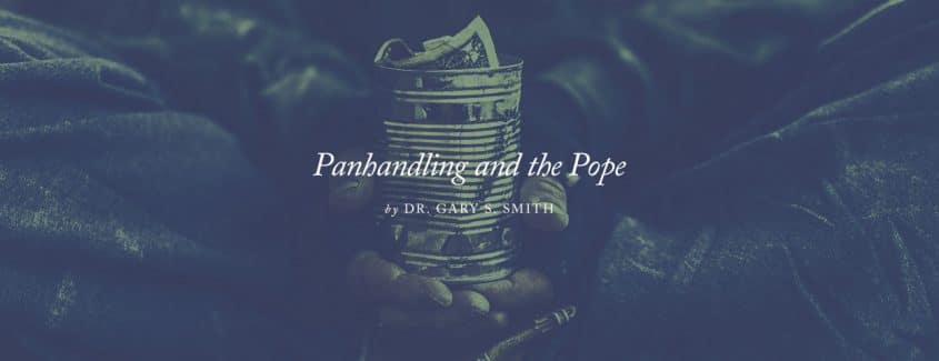 , Panhandling and the Pope: A Better Strategy to Help the Poor