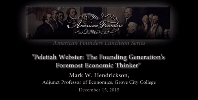 , VIDEO — Pelatiah Webster: The Founding Generation's Foremost Economic Thinker