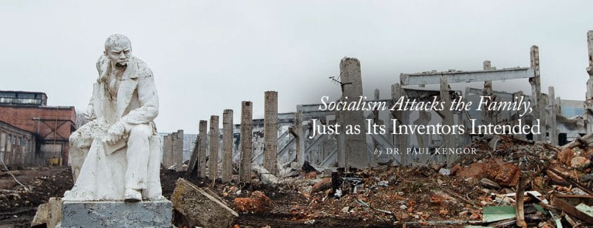 , Socialism Attacks the Family, Just as Its Inventors Intended