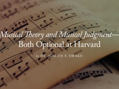Musical Theory and Musical Judgment—Both Optional at Harvard