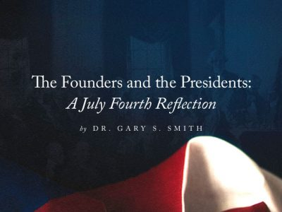 The Founders and the Presidents: A July Fourth Reflection