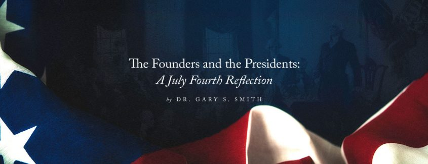 , The Founders and the Presidents: A July Fourth Reflection